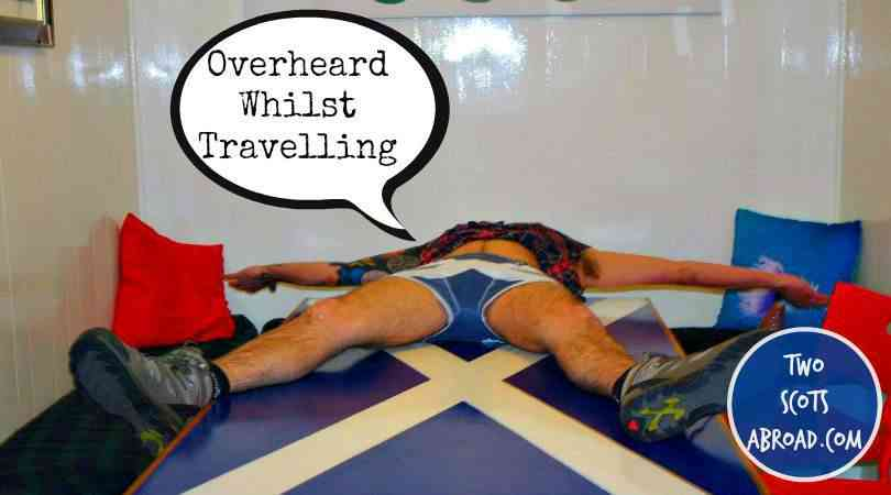 Overheard Whilst Travelling