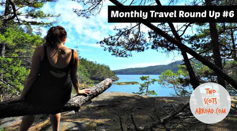 Monthly Travel Round Up 6 Feature