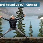 Monthly Travel Round Up #7 – Canada