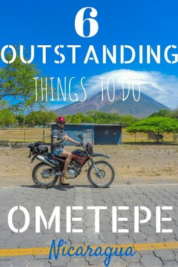 6 Outstanding Things To Do On Ometepe, Nicaragua