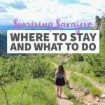 Surviving Sarajevo: Where To Stay And What To Do