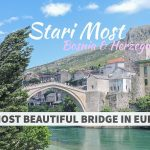 Stari Most, Mostar: Things to Do, Eat, See
