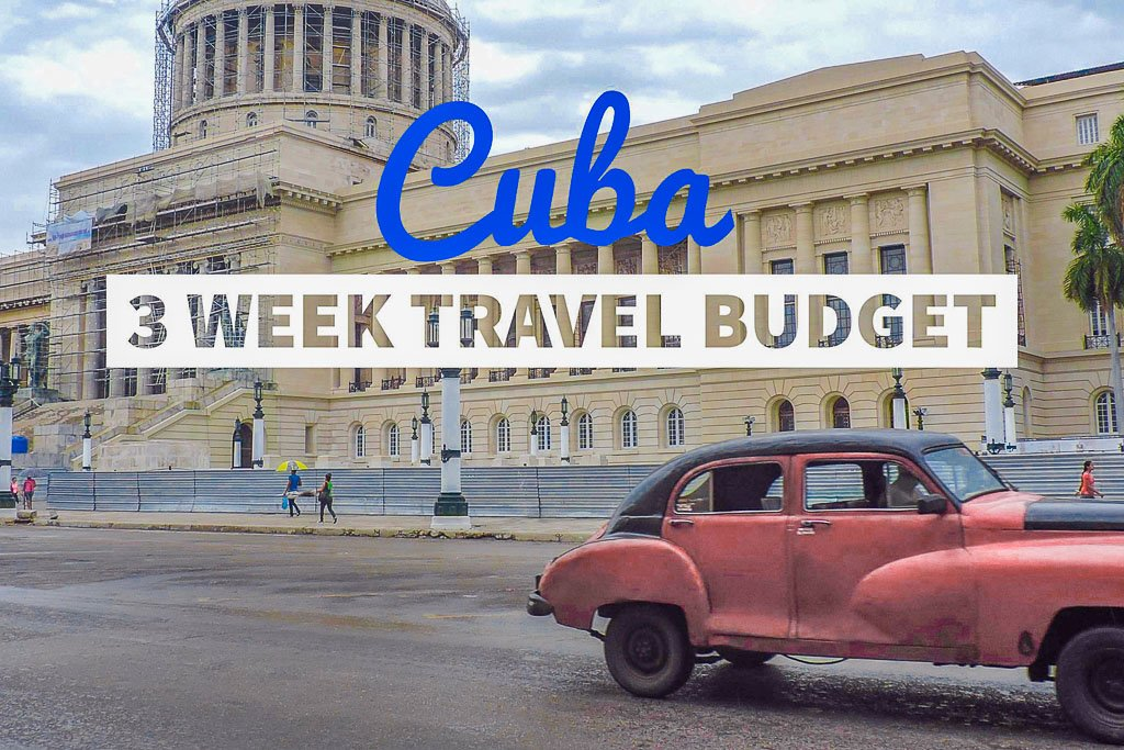 Cuba Three Week Travel Budget