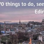 70 things to do, see, eat in Edinburgh