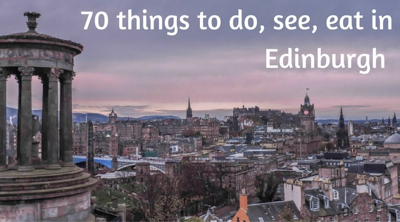 70 Things To Do See Eat In Edinburgh Two Scots Abroad
