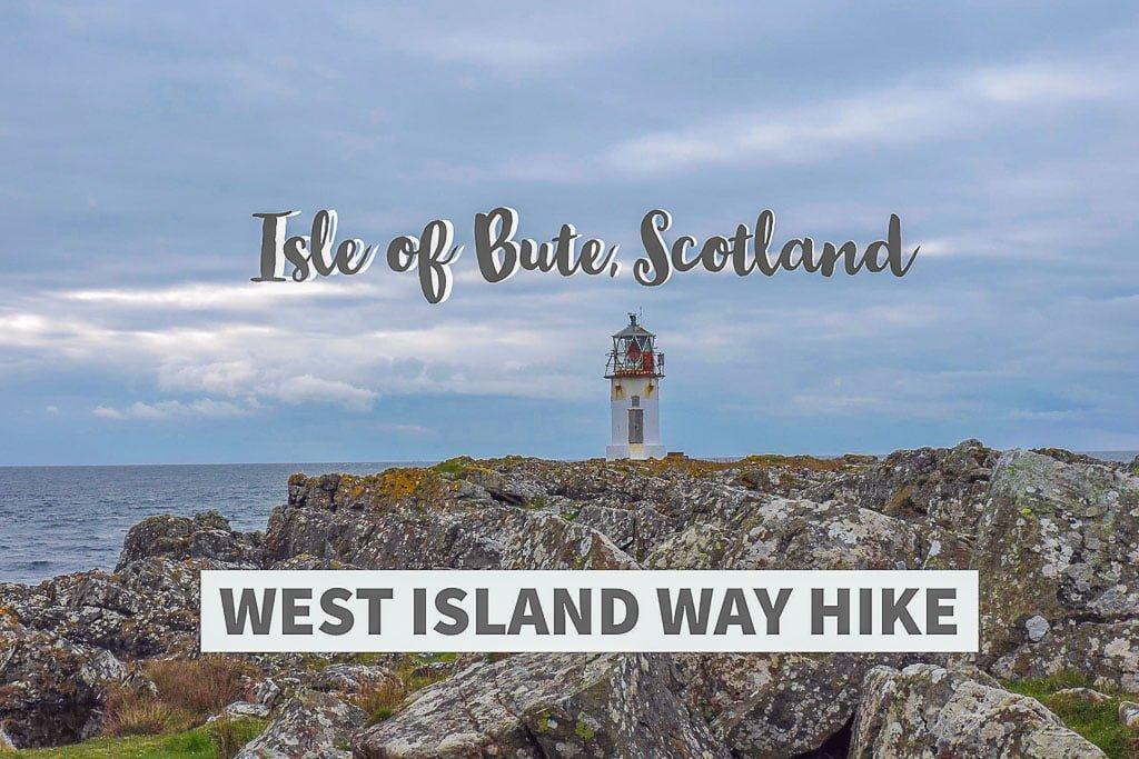 West Island Way Hike | Isle of Bute Scotland