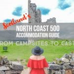 North Coast 500 Accommodation Guide: from Castles to Campsites