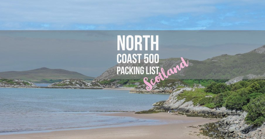 North Coast 500 Packing List