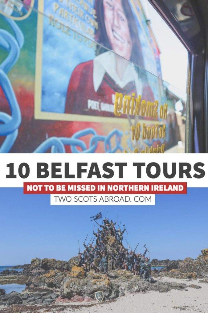 The best Belfast Tours in Northern Ireland - Game of Thrones, black cab political mural tours and the Giant's Causeway.