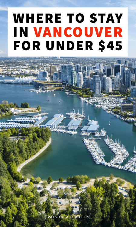Where to stay in Vancouver on a budget, best hotels in Vancouver, best hostels in Vancouver, accommodations in Vancouver for under 45, best things to do in Vancouver on a budget, Vancouver travel tips, budget travel in Vancouver