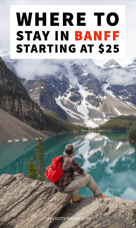 Where to stay in Banff on a budget, best hotels in Banff, best hostels in Banff, accommodations in Banff for under $25, best things to do in Banff on a budget, Banff travel tips, budget travel in Banff, Canada.